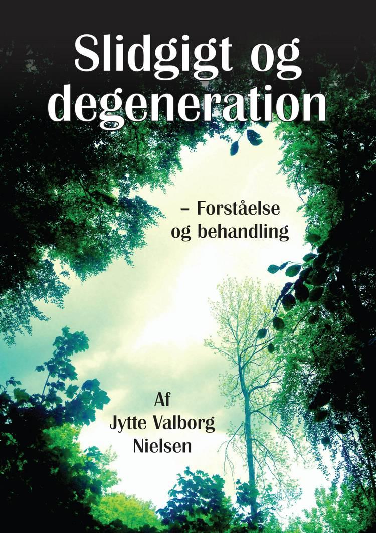Slidgigt og degeneration af Jytte Valborg Nielsen