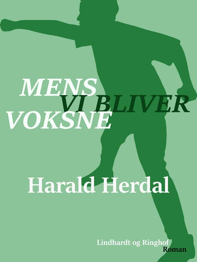 Mens vi bliver voksne af Harald Herdal