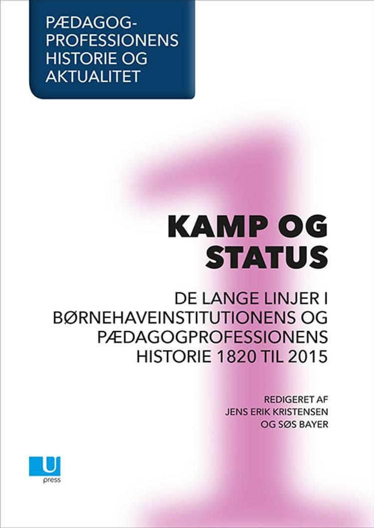 Pædagogprofessionens historie og aktualitet af Søs Bayer og Jens Erik Kristensen
