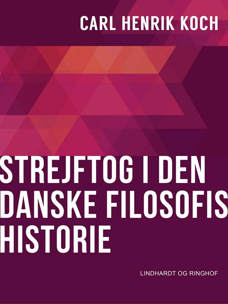 Strejftog i den danske filosofis historie af Carl Henrik Koch