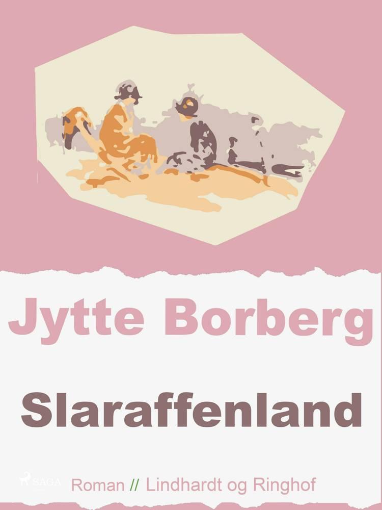 Slaraffenland af Jytte Borberg