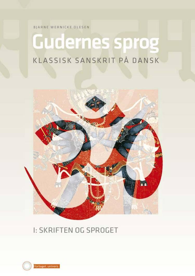 Gudernes sprog. Klassisk sanskrit på dansk. af Bjarne W. Olesen