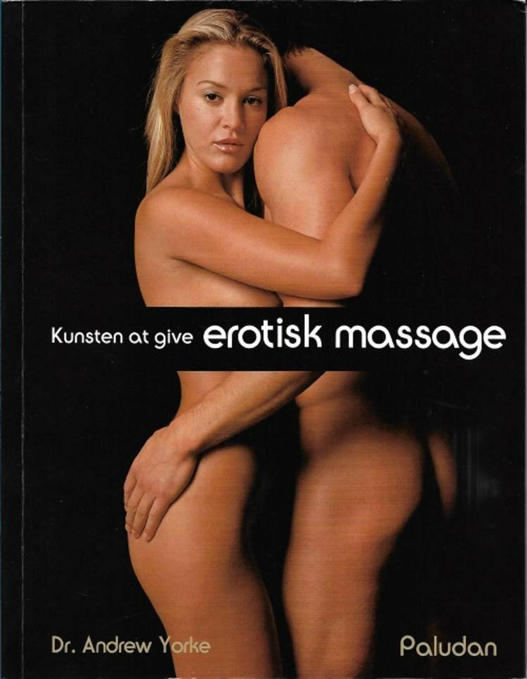 Kunsten at give erotisk massage af Andrew Yorke