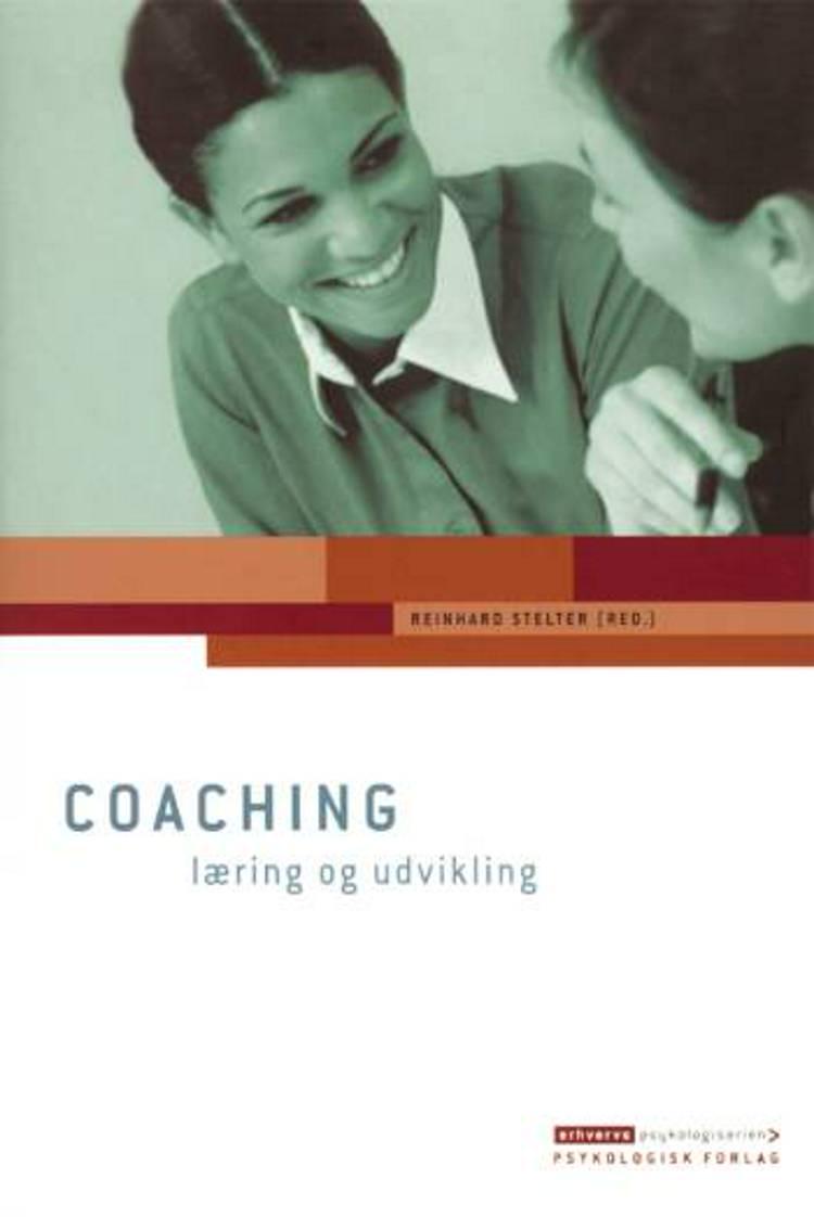 Coaching - læring og udvikling af Reinhard Stelter, Stig Eiberg Hansen og Peter Hansen-Skovmoes m.fl.