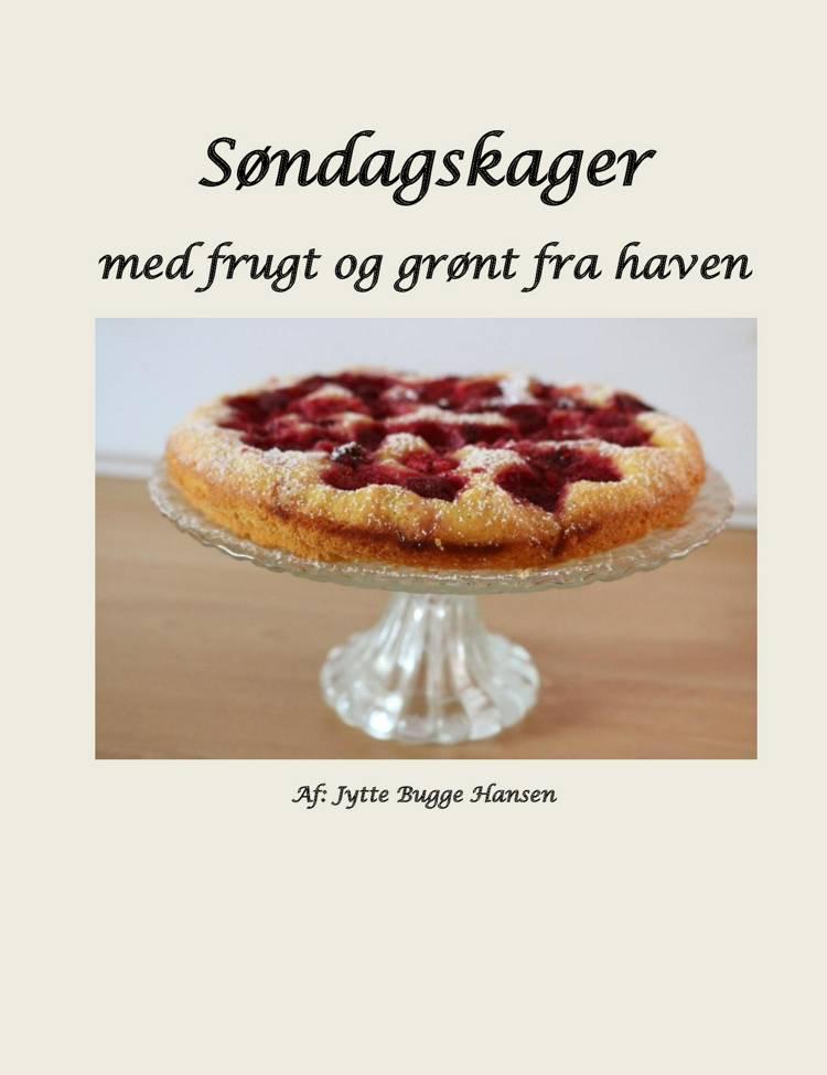 Søndagskager med frugt og grønt fra haven af Jytte Bugge Hansen