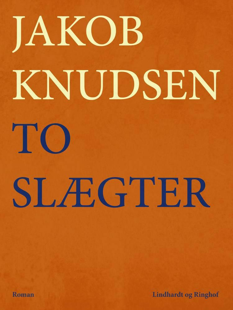 To slægter af Jakob Knudsen