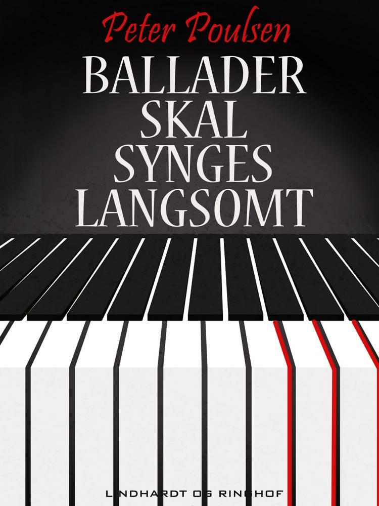 Ballader skal synges langsomt af Peter Poulsen
