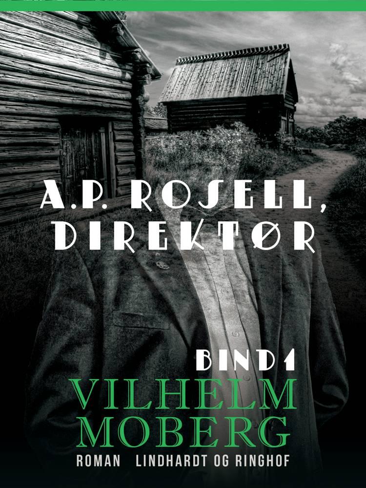 A.P. Rosell, direktør af Vilhelm Moberg