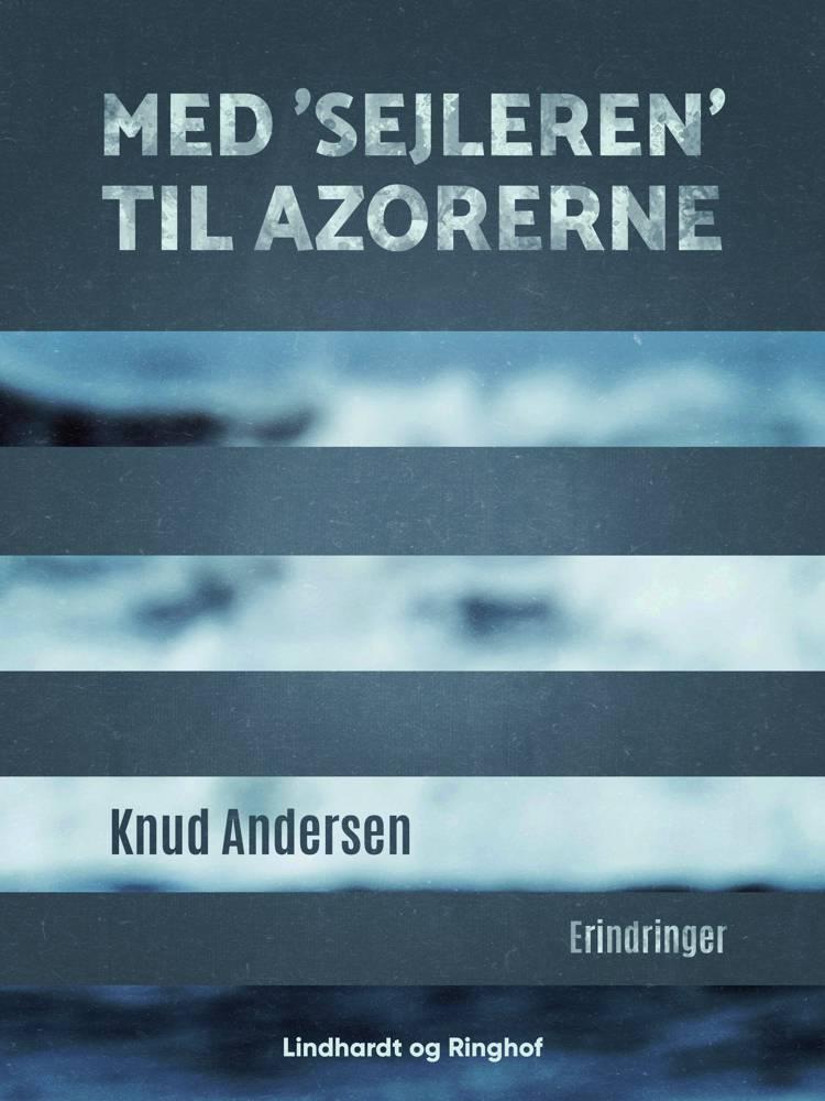Med 'Sejleren' til Azorerne af Knud Andersen