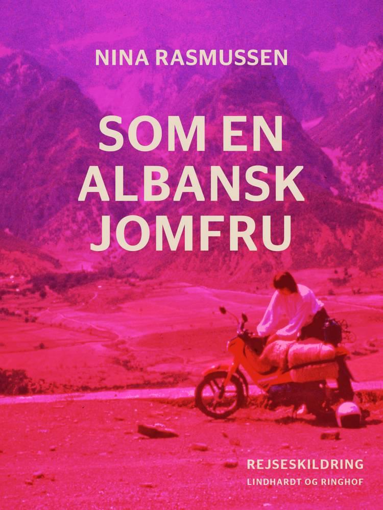 Som en albansk jomfru af Nina Rasmussen