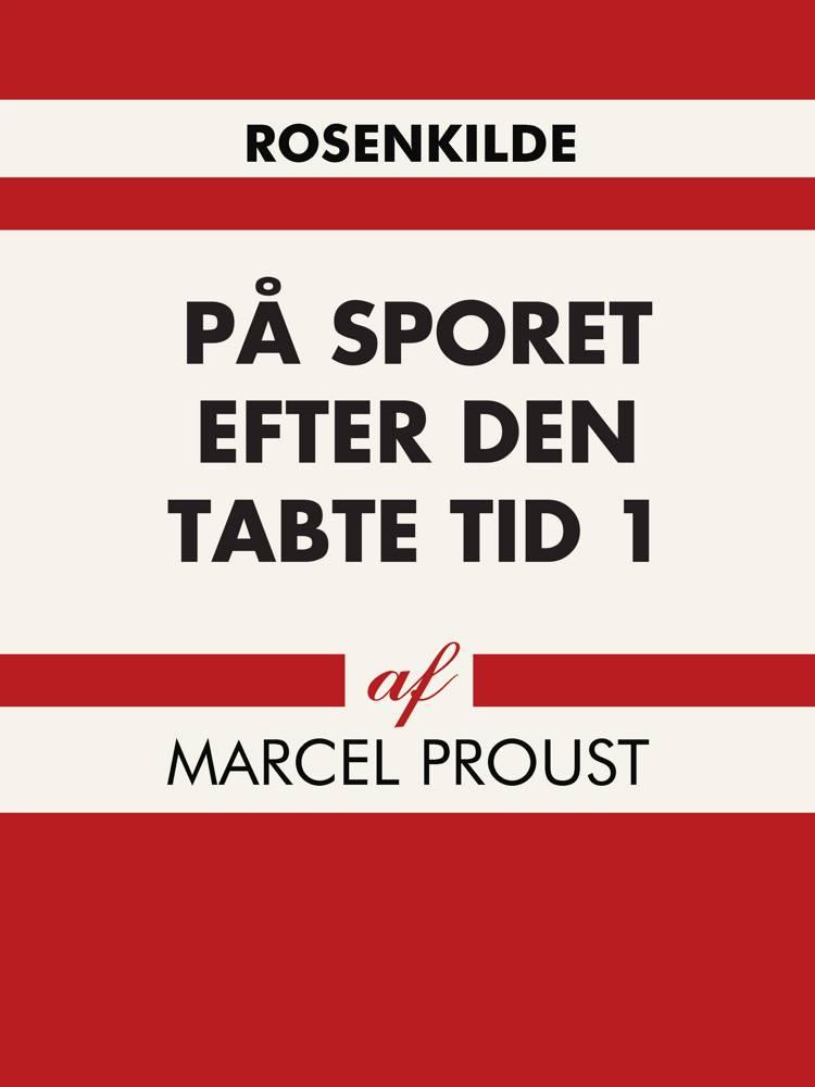 På sporet efter den tabte tid 1 af Marcel Proust