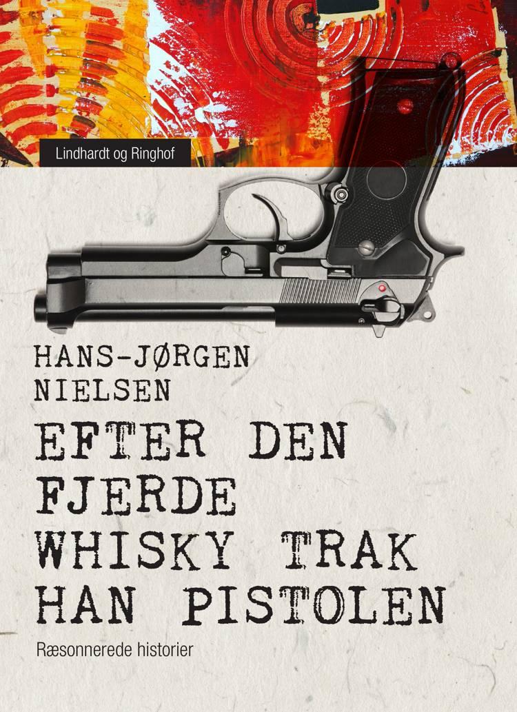 Efter den fjerde whisky trak han pistolen af Hans-Jørgen Nielsen