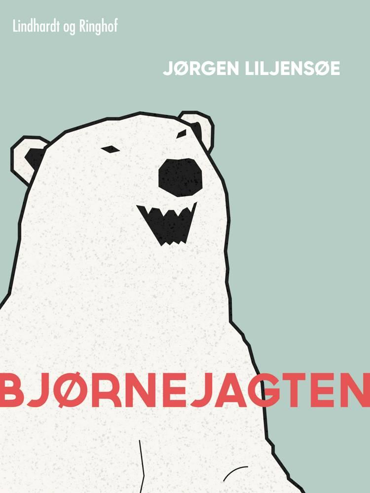 Bjørnejagten af Jørgen Liljensøe