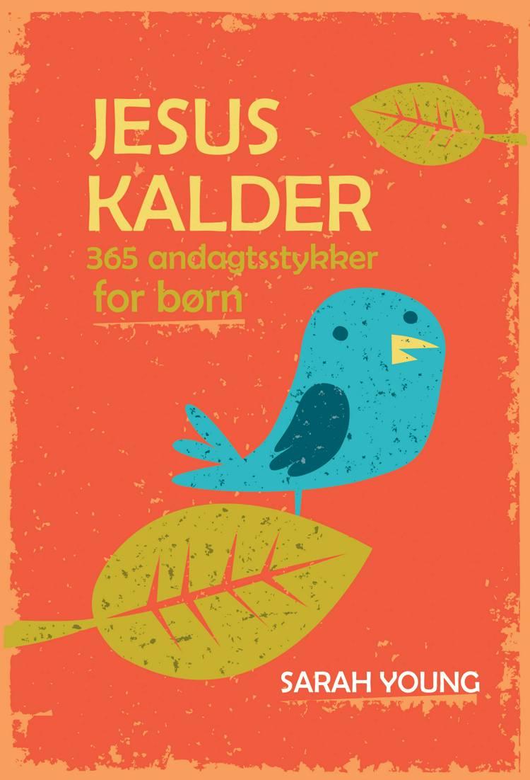 Jesus Kalder for børn af Sarah Young