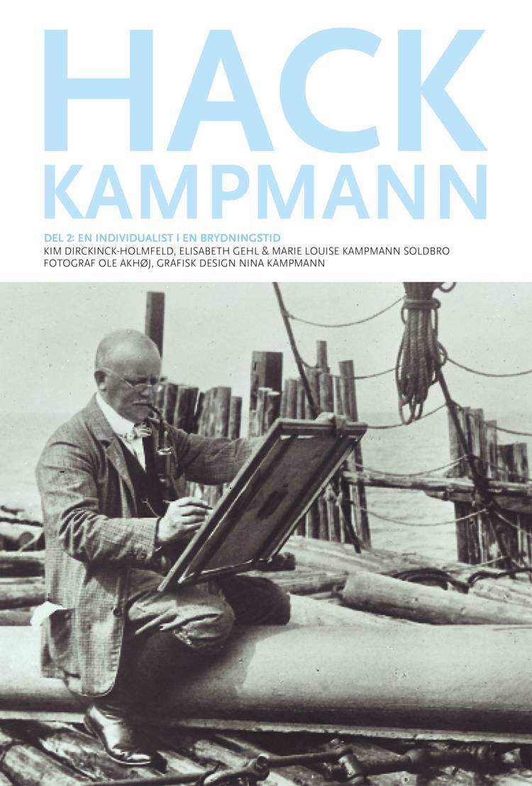 Hack Kampmann af Kim Dirckinck-Holmfeld, Marie Louise Kampmann Soldbro, Elisabeth Gehl og Elisabeth Gehl og Marie Louise Kampmann Soldbro