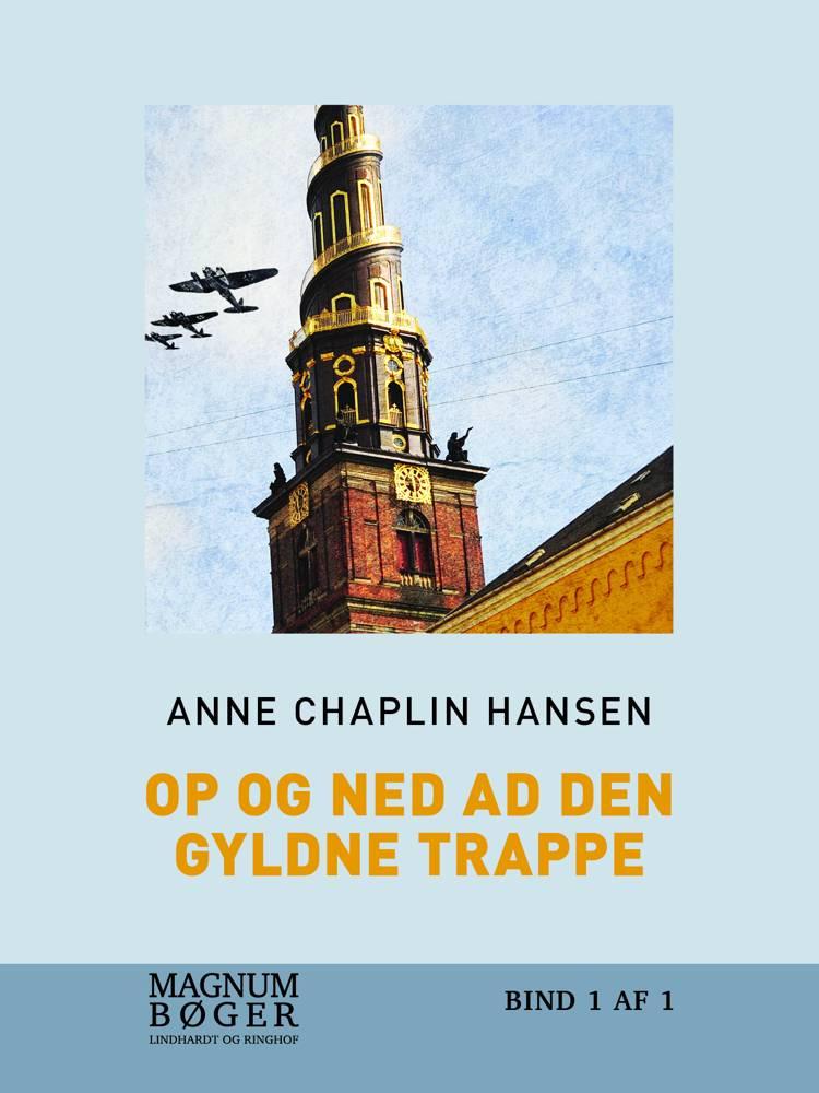 Op og ned ad den gyldne trappe af Anne Chaplin Hansen