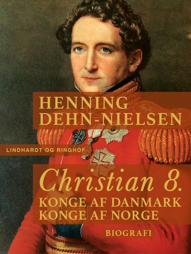 Christian 8. Konge af Danmark, konge af Norge af Henning Dehn-Nielsen