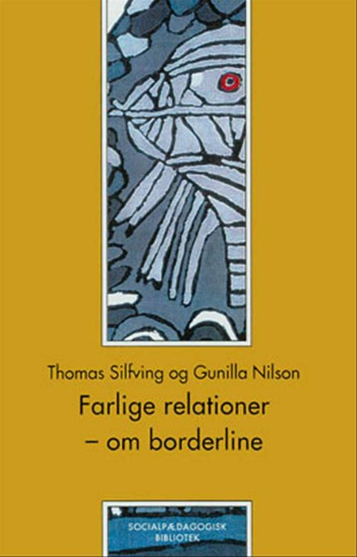 Farlige relationer af Gunilla Nilson og Thomas Silfving