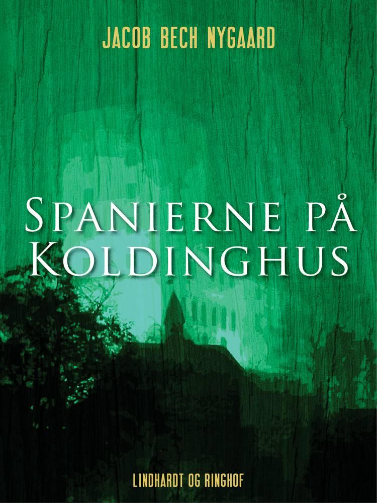 Spanierne på Koldinghus af Jacob Bech Nygaard