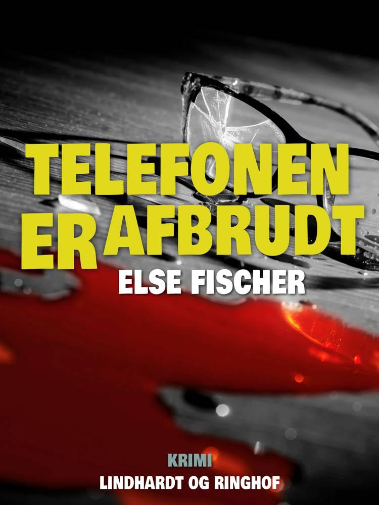 Telefonen er afbrudt af Else Fischer