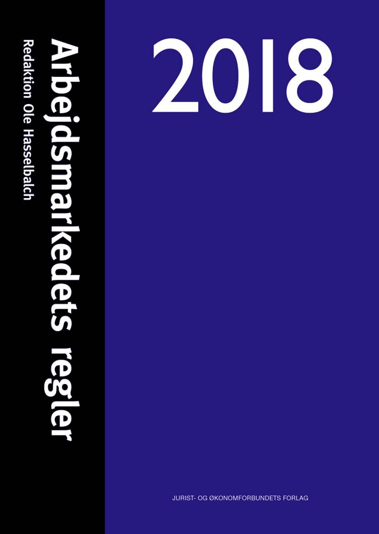 Arbejdsmarkedets regler 2018 af Ole Hasselbalch