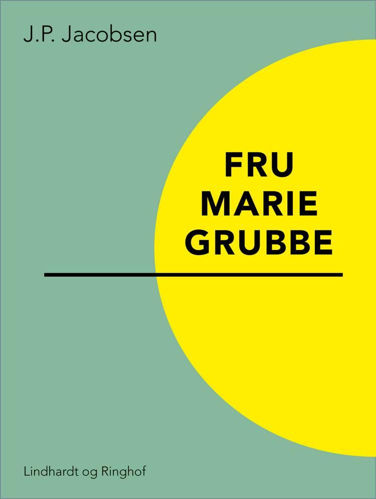 Fru Marie Grubbe af J. P. Jacobsen