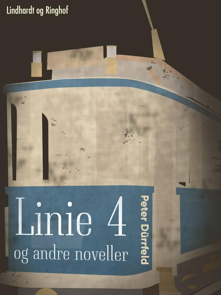 Linie 4 og andre noveller af Peter Dürrfeld