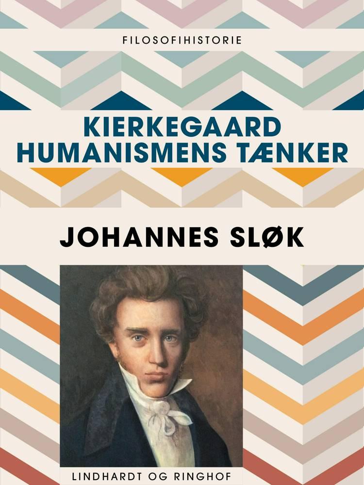 Kierkegaard  humanismens tænker af Johannes Sløk
