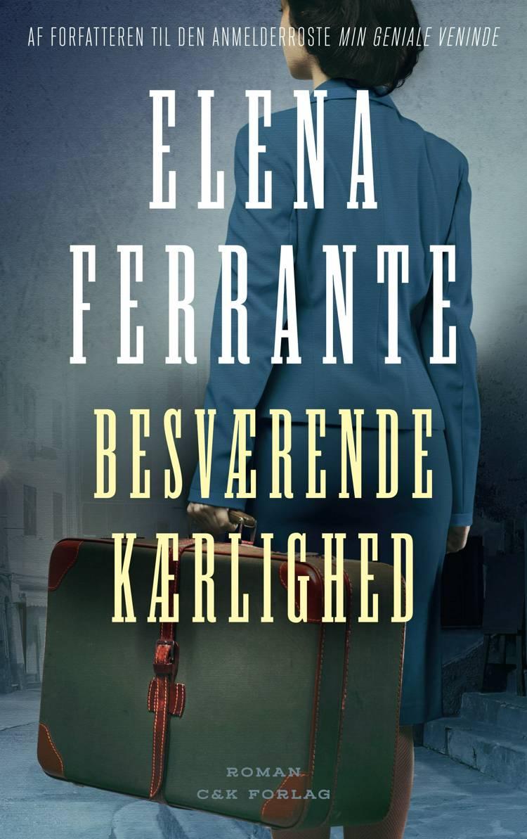 Besværende kærlighed af Elena Ferrante