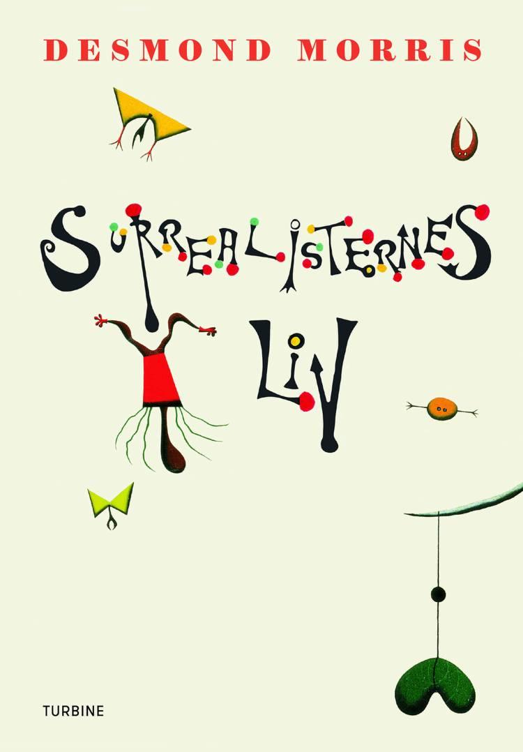 Surrealisternes liv af Desmond Morris