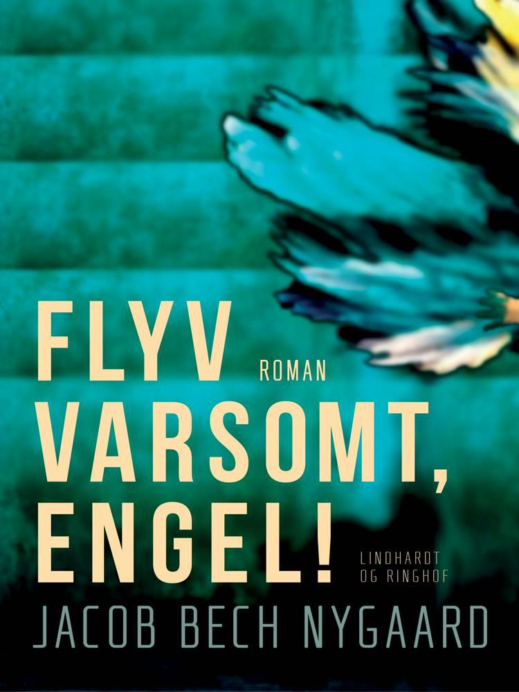 Flyv varsomt, engel! af Jacob Bech Nygaard