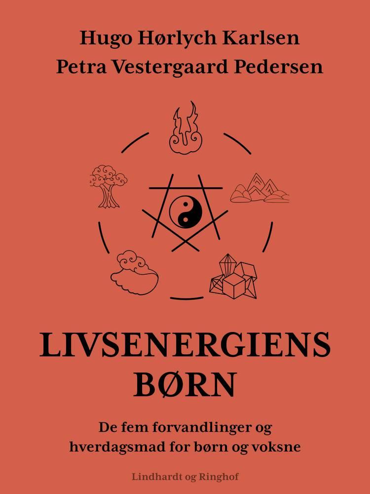 Livsenergiens børn af Hugo Hørlych Karlsen og Petra Vestergaard Pedersen
