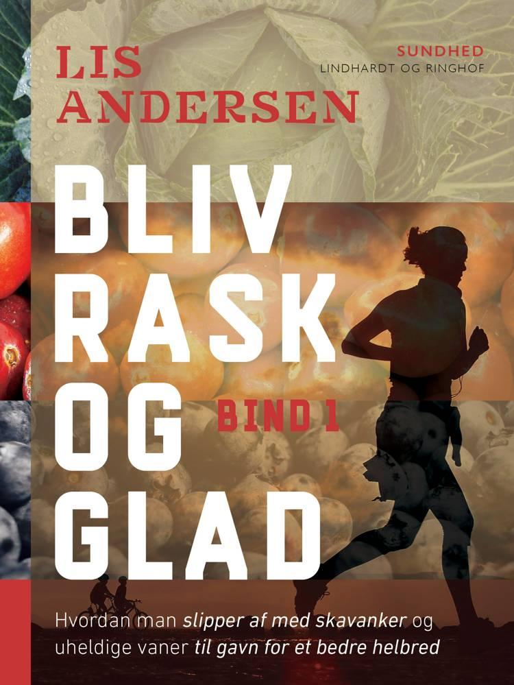Bliv rask og glad af Lis Andersen
