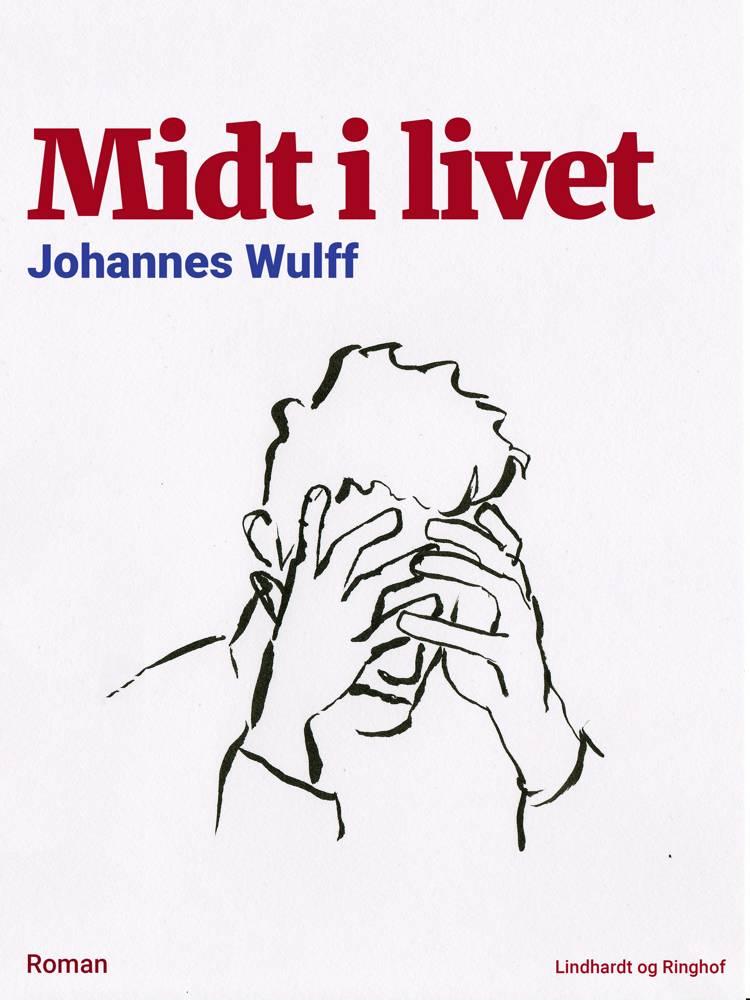 Midt i livet af Johannes Wulff