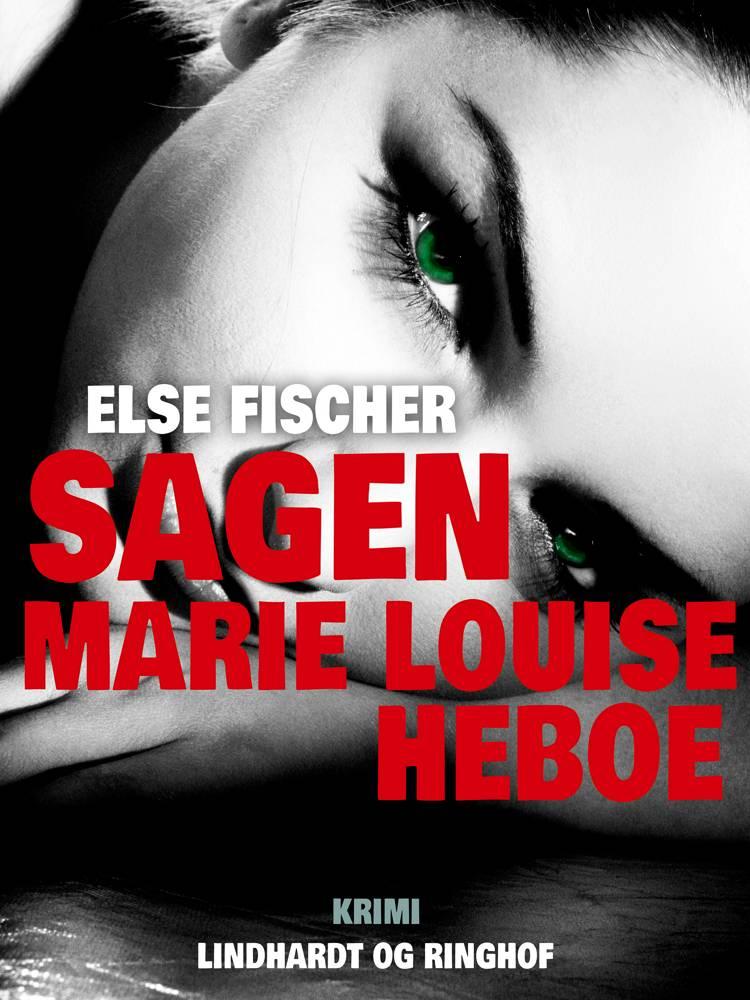 Sagen Marie Louise Heboe af Else Fischer