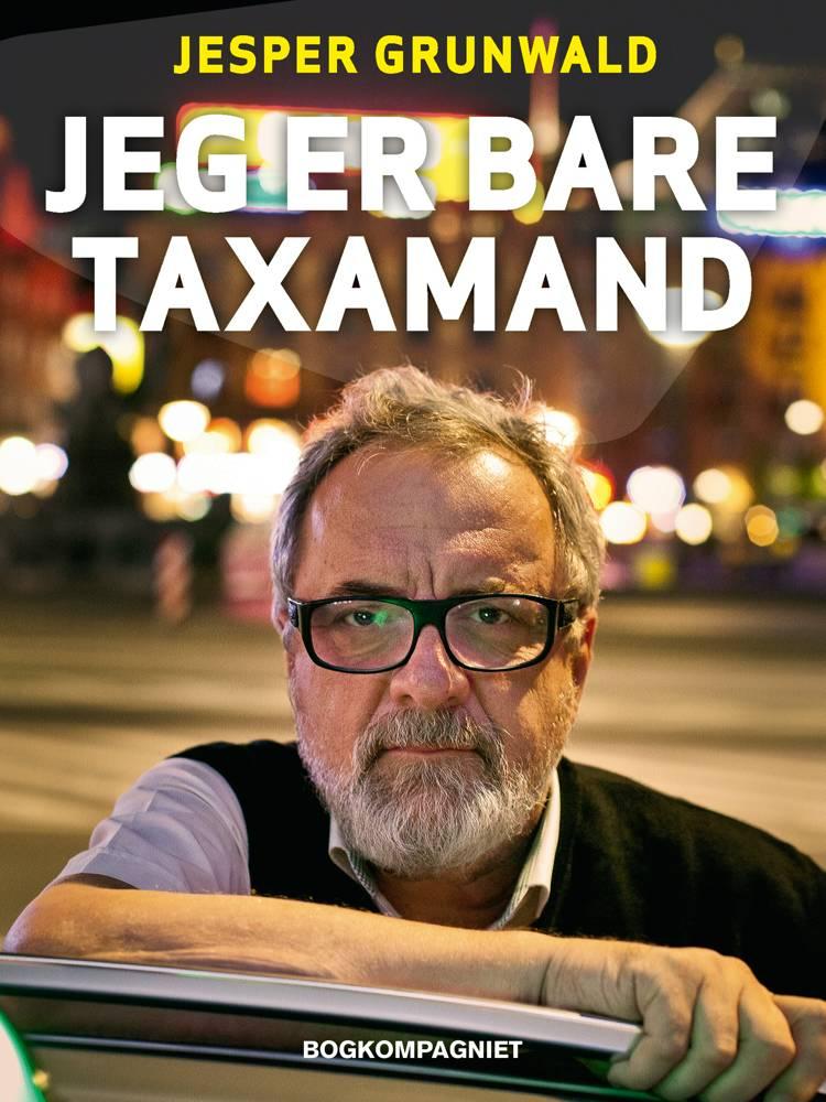 Jeg er bare taxamand af Jesper Grunwald
