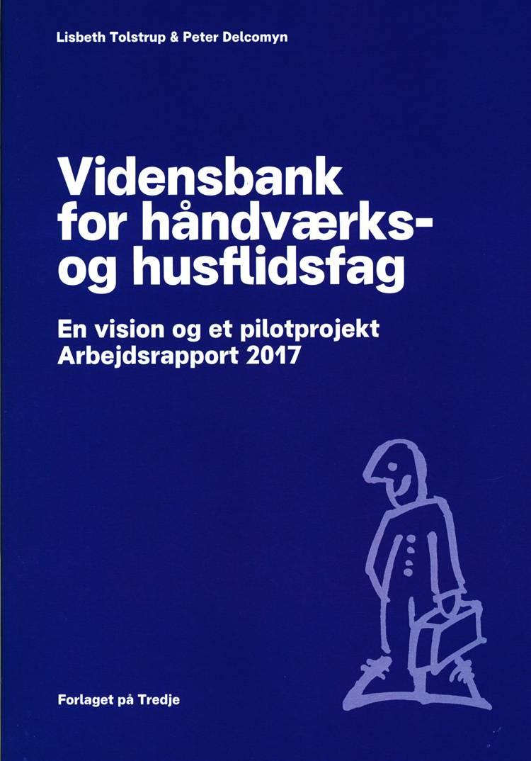 Vidensbank for håndværks- og husflidsfag af Lisbeth Tolstrup og Peter Delcomyn