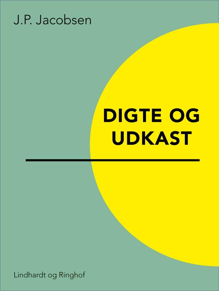 Digte og udkast af J. P. Jacobsen