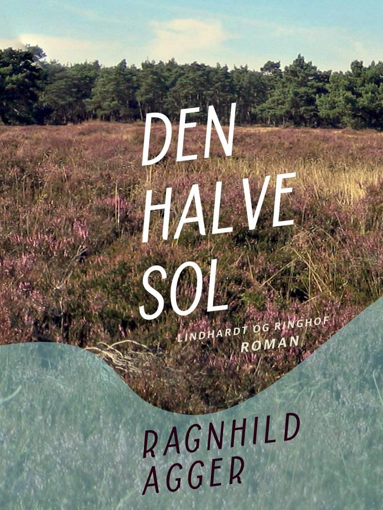 Den halve sol af Ragnhild Agger