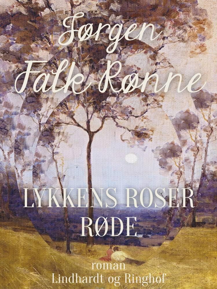 Lykkens roser røde af Jørgen Falk Rønne