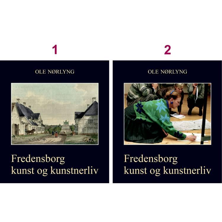 Fredensborg - kunst og kunstnerliv af Ole Nørlyng