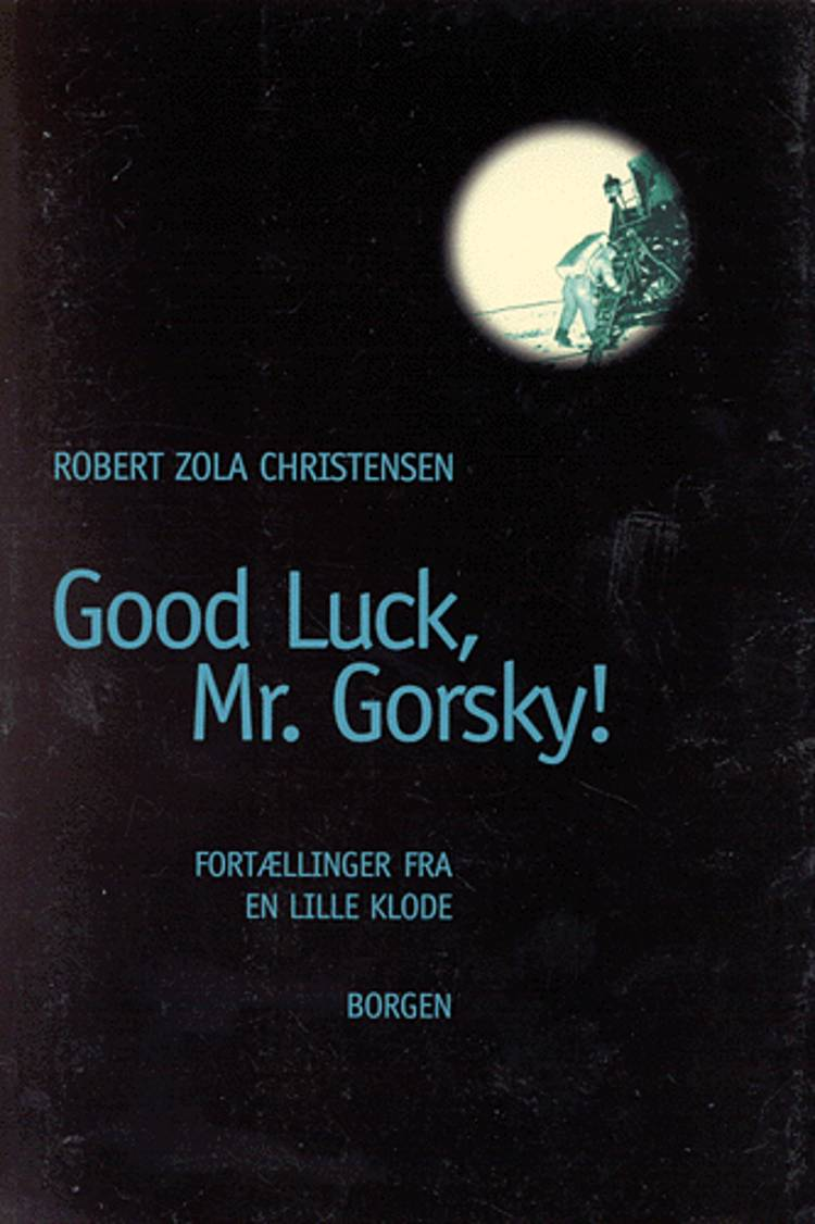 Good luck, Mr. Gorsky! af Robert Zola Christensen