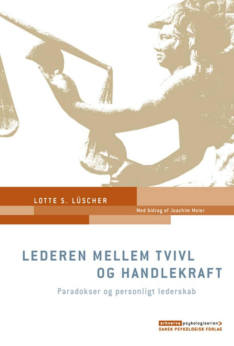 Lederen mellem tvivl og handlekraft af Lotte S. Lüscher
