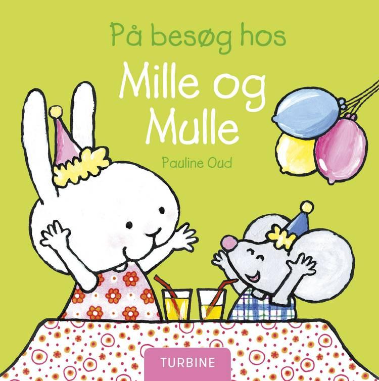 På besøg hos Mille og Mulle af Pauline Oud