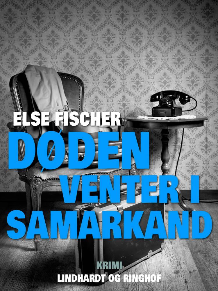 Døden venter i Samarkand af Else Fischer