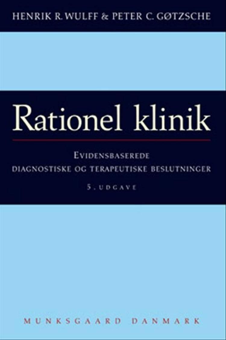 Rationel klinik af Peter C. Gøtzsche og Henrik R. Wulff