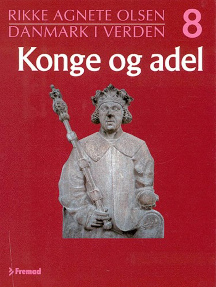Konge og adel af Rikke Agnete Olsen