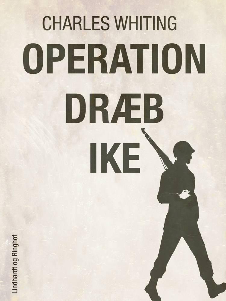 Operation dræb Ike af Charles Whiting