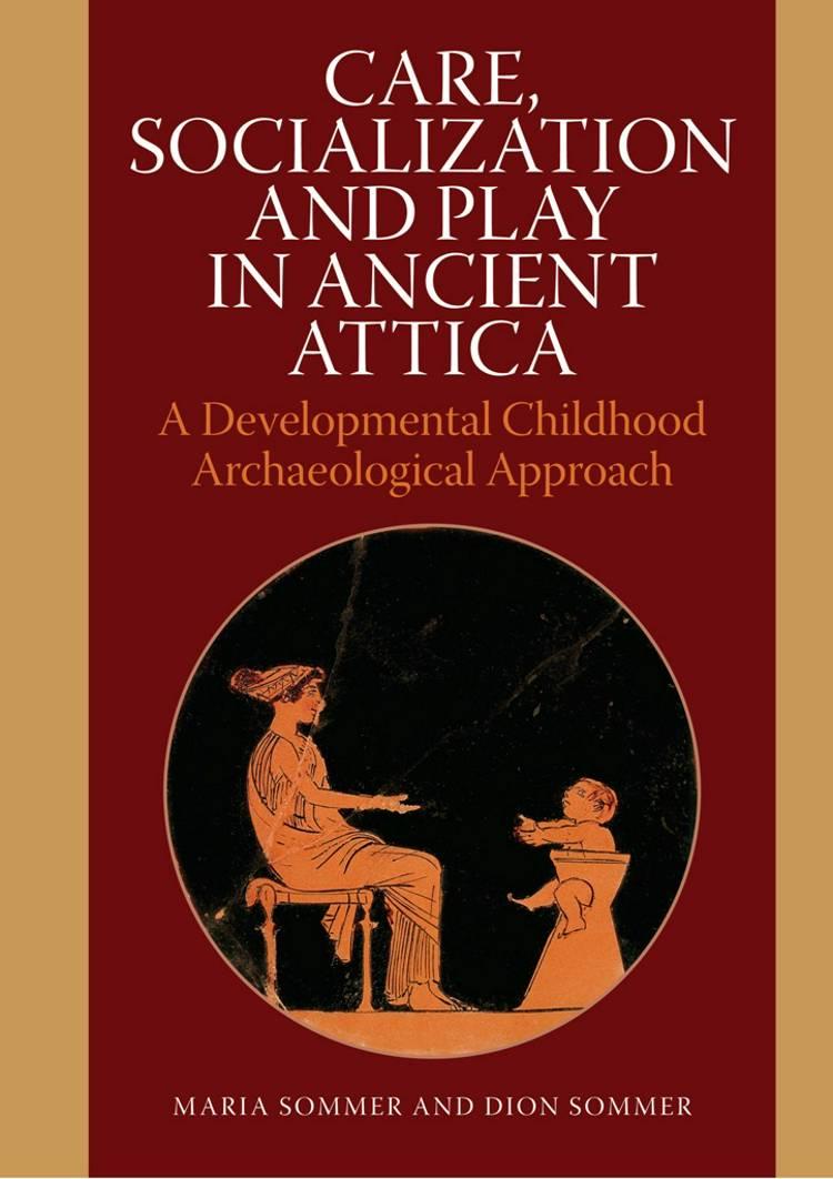 Care, socialization, and play in ancient Attica af Dion Sommer og Maria Sommer