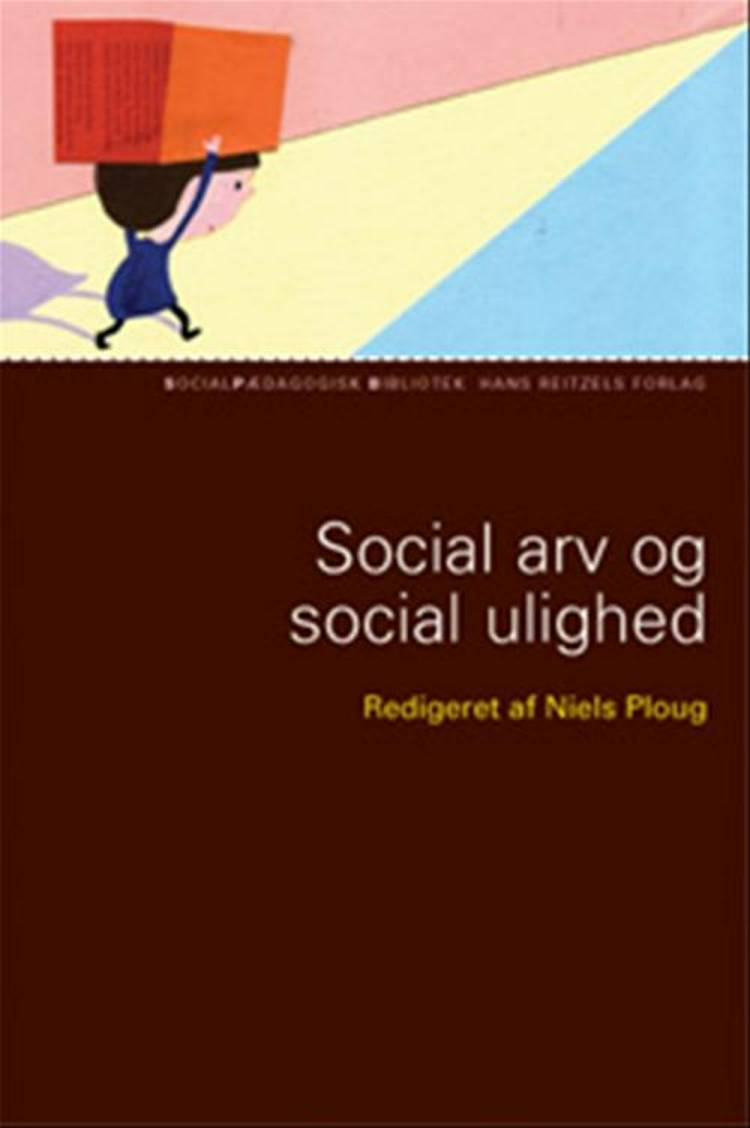 Social arv og social ulighed af Else Christensen, Niels Kr. Rasmussen, Mette Madsen, Ulla Højmark Jensen, Anette Johansen og Anders Holm m.fl.